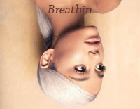 Breathin-Ariana Grande
